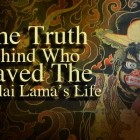THE TRUTH behind who saved the Dalai Lama's life