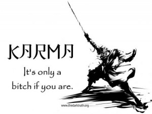 Karma-is-only-a-bitch-if-you-are-450x338