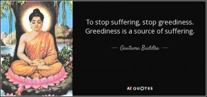 quote-to-stop-suffering-stop-greediness-greediness-is-a-source-of-suffering-gautama-buddha-66-95-50